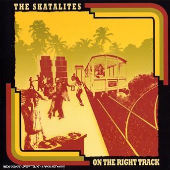 On The Right Tracks - Skatalites - Musik - AIM - 0752211109224 - February 24, 2020
