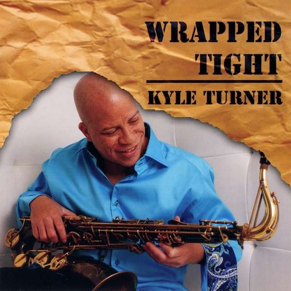 Wrapped Tight - Kyle Turner - Musik -  - 0753725005224 - August 27, 2012