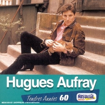 Tendres Annees - Hugues Aufray - Musik - UNIVERSAL - 0044007602225 - 2/4-2003