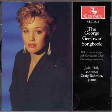 George Gershwin Songbook - Hill Julie - Bohmler Craig - Musik - CENTAUR - 0044747232225 - 1996