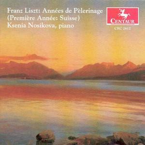 Annees De Pelerinage - Ksenia Nosikova - Musik - CENTAUR - 0044747261225 - 30/4-2014