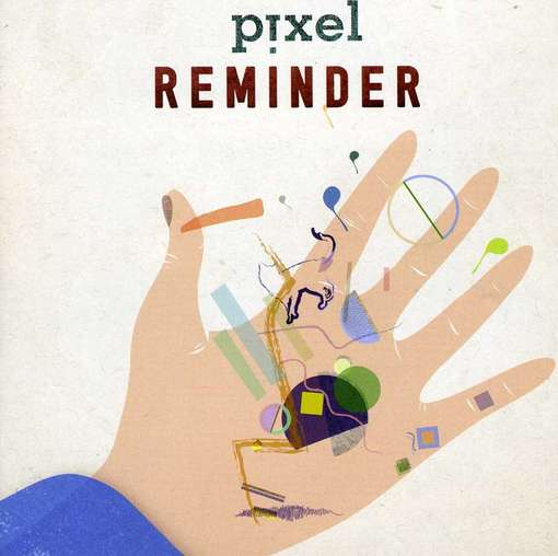 Reminder - Pixel - Musik - CUNEIFORM REC - 0045775034225 - May 8, 2012