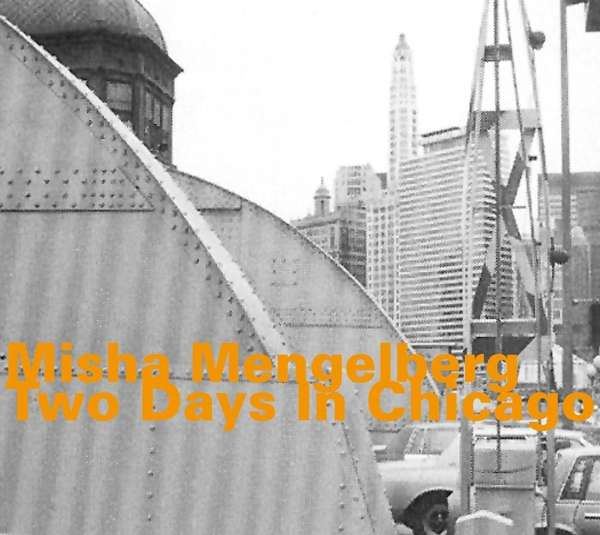 Two Days in Chicago - Misha Mengelberg - Musik - HATOLOGY - 0752156072225 - August 5, 2019