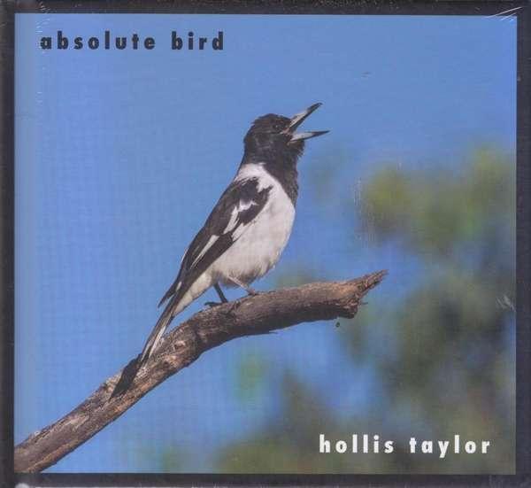 Absolute Bird - Hollis Taylor - Musik - RER - 0752725038225 - May 25, 2017