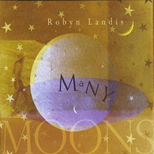 Many Moons - Robyn Landis - Musik - CD Baby - 0753701251225 - May 19, 2009