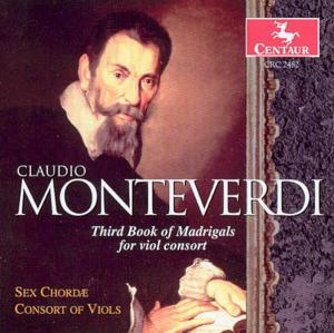 3rd Book of Madrigals for Viol Consort - Monteverdi / Dornenburg / Sex Chordae Consort Viol - Musik - CENTA - 0044747248226 - 27/2-2001