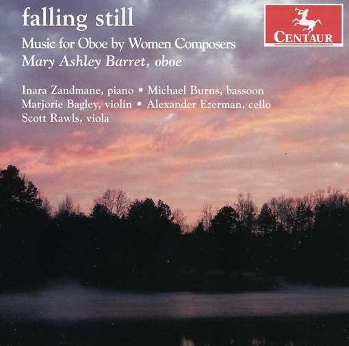 Falling Still: Music for Oboe by Women Composers - Barret / Zandmande / Burns / Bagley - Musik - Centaur - 0044747318226 - May 15, 2012