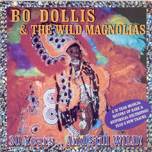 30 Years & Still Wild - Dollis, Bo & Wild Magnolias - Musik - AIM - 0752211501226 - March 28, 2008