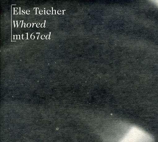 Whored - Else Teicher - Musik - BETA-LACTAM RING - 0753907159226 - December 7, 2010