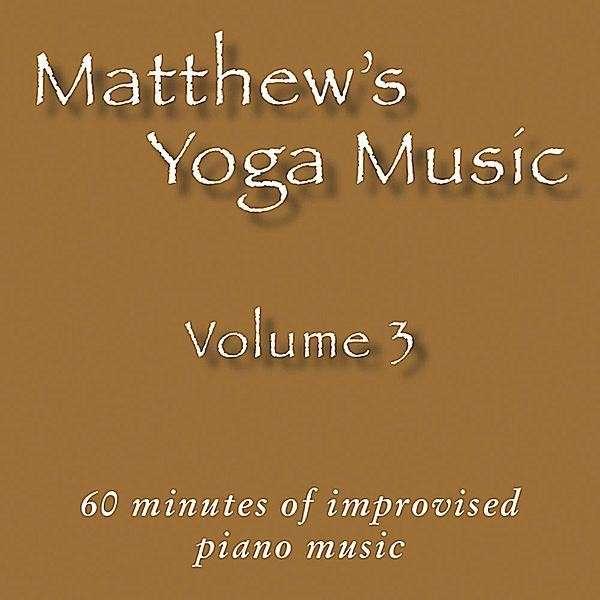 Matthew's Yoga Music 3 - Matt Johnson - Musik - Dolce & Nuit Productions - 0045011091227 - 21/9-2010