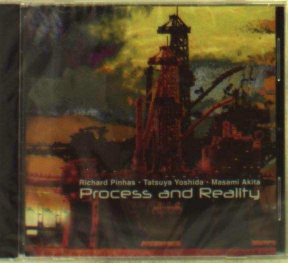 Process And Reality - Pinhas, Richard / Tatsuya Yoshida / Masami Akita - Musik - CUNEIFORM REC - 0045775043227 - September 16, 2016
