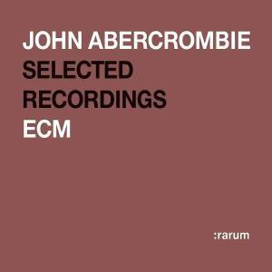 Abercrombie John-Selected Recordings - Abercrombie John-Selected Recordings - Musik - ECM - 0044001421228 - February 10, 2004