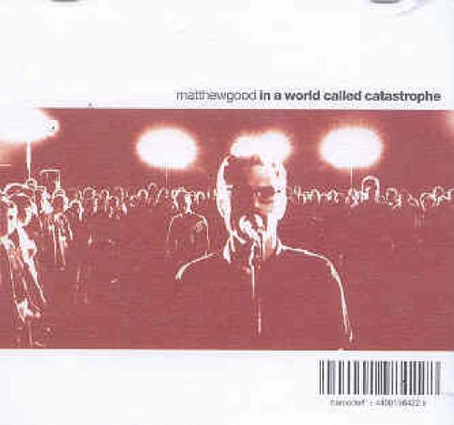 In a World Called Catastr - Matthew Good - Musik - UNIVERSAL - 0044001984228 - 11/3-2003