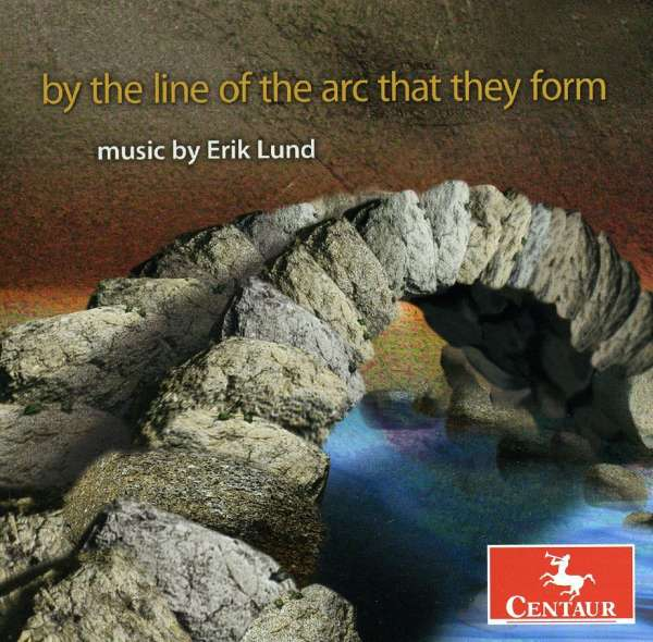 By the Line of Arc That They Form Erik Lund / Var - By the Line of Arc That They Form Erik Lund / Var - Musik -  - 0044747299228 - January 26, 2010