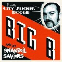 Big B & His Snakeoil Saviors - Big B & His Snakeoil Saviors - Musik - CD Baby - 0753182963228 - February 23, 2010
