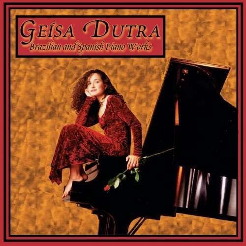 Brazilian & Spanish Piano Works - Geisa Dutra - Musik - YELLOW TAIL - 0753701010228 - May 3, 1994