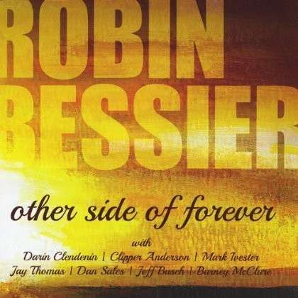 Other Side of Forever - Robin Bessier - Musik - CD Baby - 0753701052228 - May 11, 2013