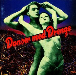 Danser med Drenge - Danser med Drenge - Musik - Sony Owned - 5709576805228 - 16/4-1993