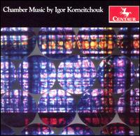 Chamber Music - Korneitchouk / Andrist / Stern / Young / Williams - Musik - Centaur - 0044747289229 - 29/4-2008