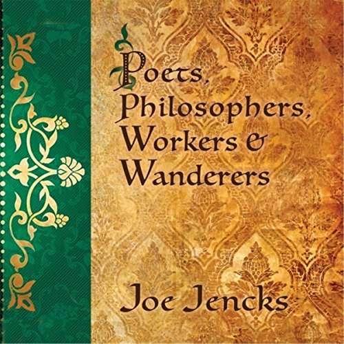 Poets / Philosophers / Workers & Wanderers - Joe Jencks - Musik - Turtle Bear Music - 0753701211229 - May 1, 2017