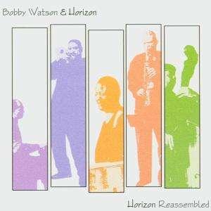 Horizon Reassembled - Watson, Bobby & Horizon - Musik - POP - 0753957210229 -