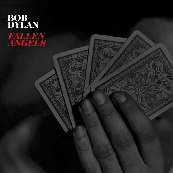 Fallen Angels - Bob Dylan - Musik - Sony Owned - 0889853080229 - 20/5-2016