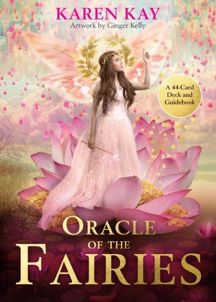 Oracle of the Fairies: A 44-Card Deck and Guidebook - Karen Kay - Bøger - Hay House UK Ltd - 9781788173230 - October 1, 2019