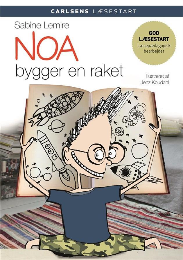 Carlsens Læsestart: Carlsens Læsestart - Noa bygger en raket - Sabine Lemire - Bøger - CARLSEN - 9788711693230 - 14. august 2017