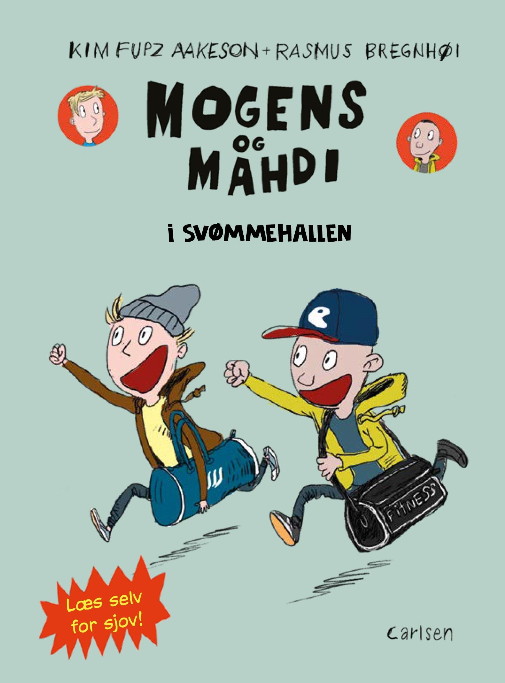Mogens og Mahdi - Læs selv for sjov: Mogens og Mahdi i svømmehallen - Kim Fupz Aakeson - Bøger - CARLSEN - 9788711912232 - April 11, 2019