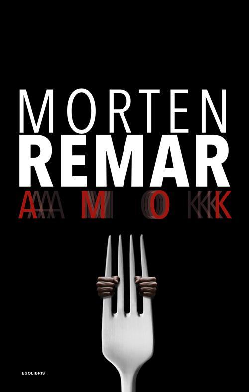 AMOK - Morten Remar - Bøger - EgoLibris - 9788793434233 - September 22, 2016