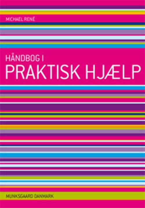 De stribede håndbøger: Håndbog i praktisk hjælp - Michael René - Bøger - Gyldendal - 9788762810235 - August 30, 2010