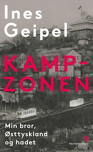 KampZonen - Ines Geipel - Bøger - Jyllands-Postens Forlag - 9788740065237 - 12/1-2021