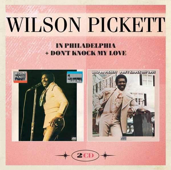 In Philadelphia & Don't Knock My Love - Wilson Pickett - Musik - EDSEL - 0740155711238 - 24/11-2016