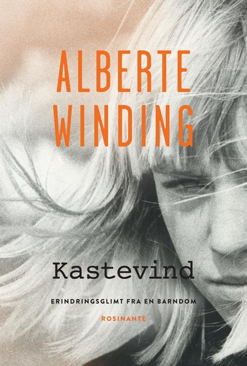 Kastevind - Alberte Winding - Bøger - Rosinante - 9788763857239 - September 28, 2018