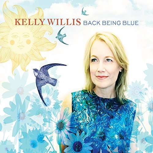 Back Being Blue - Kelly Willis - Musik - COUNTRY - 0752830934245 - May 18, 2018