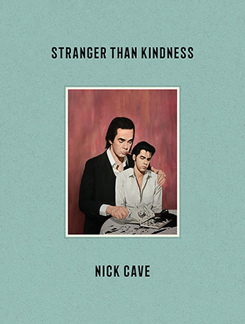 Stranger Than Kindness - Nick Cave - Bøger - Canongate Books Ltd - 9781838852245 - 23/3-2020