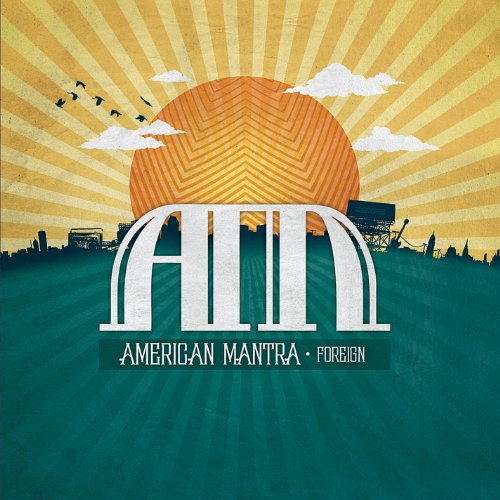 Foreign - American Mantra - Musik - CD Baby - 0753182432250 - October 24, 2009