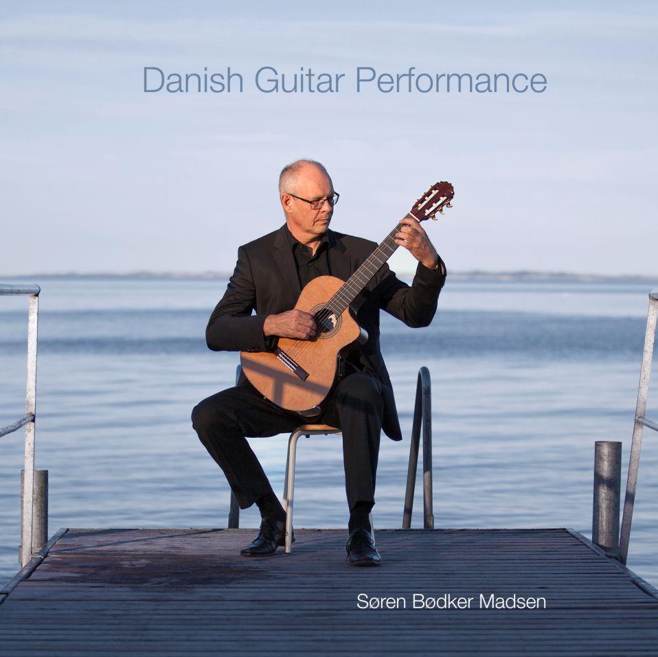 Danish Guitar Performance - Søren Bødker Madsen - Musik - Guitarsolo - 5707471042250 - 2015