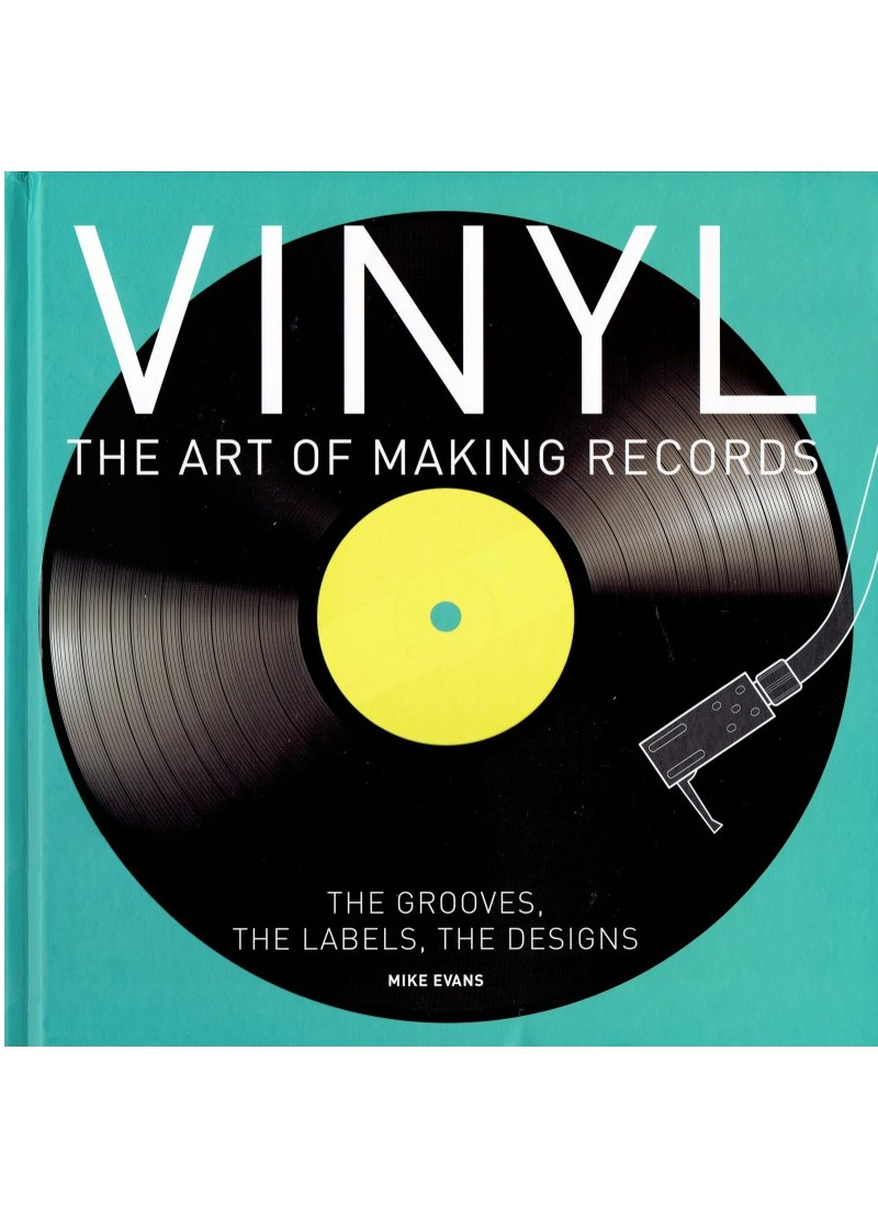 Vinyl: The Art of Making Records - Mike Evans - Bøger - NEW BURLINGTON BOOKS - 9780857624253 - 28/2-2020