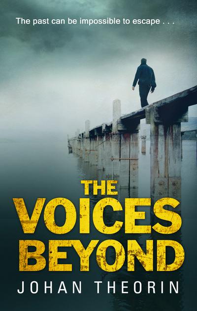 The Voices Beyond: (Oland Quartet Series 4) - Oland Quartet - Johan Theorin - Bøger - Transworld Publishers Ltd - 9780552777254 - March 10, 2016