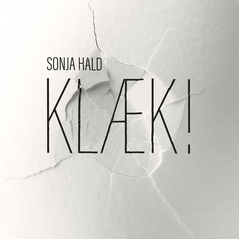 Klæk! - Sonja Hald - Musik - Skide Farligt Records - 5707471050255 - 1/2-2018