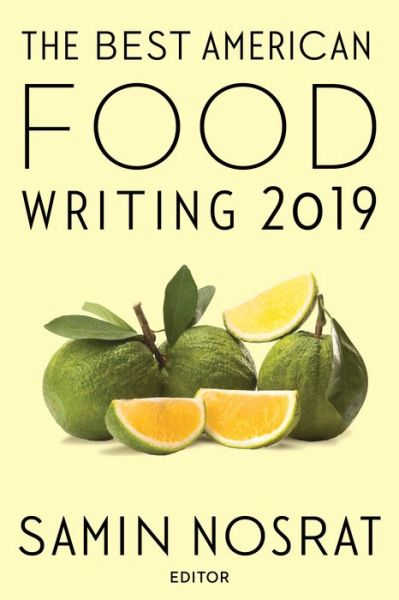 The Best American Food Writing 2019 - The Best American Series (R) -  - Bøger - HMH Books - 9781328662255 - 1/10-2019