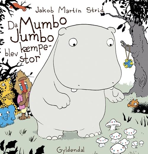 Jakob Martin Strid: Da Mumbo Jumbo blev kæmpestor - Jakob Martin Strid - Bøger - Gyldendal - 9788702248258 - 23/8-2018