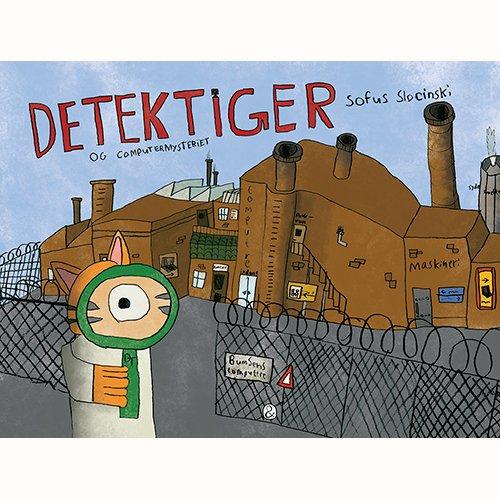 Detektiger Og Computermysteriet - Sofus Slocinski - Bøger - Jensen & Dalgaard I/S - 9788771516258 - 15/4-2020