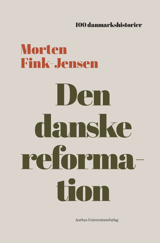 100 danmarkshistorier 29: Den danske reformation - Morten Fink-Jensen - Bøger - Aarhus Universitetsforlag - 9788772190259 - 9/1-2020