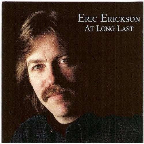 At Long Last - Eric Erickson - Musik -  - 0753182250267 - December 7, 1999