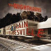 Last Train to Bluesville - Nighthawks - Musik - RIP BANG - 0753182823270 - February 6, 2010