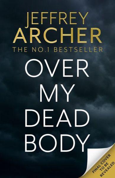 Over My Dead Body - Jeffrey Archer - Bøger - HarperCollins Publishers - 9780008474270 - 14. oktober 2021