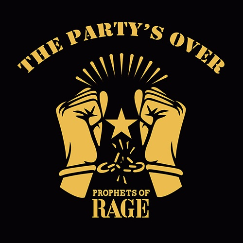 The Party's over - Prophets of Rage - Musik - CAROLINE - 0864252000276 - 25/11-2016
