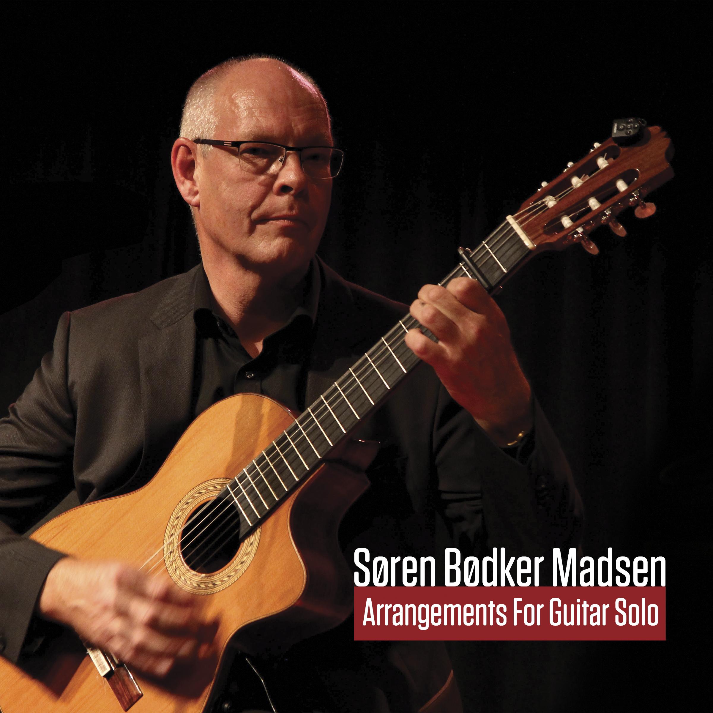 Arrangements For Guitar Solo - Søren Bødker Madsen - Musik - Guitarsolo - 5707471051276 - 2017